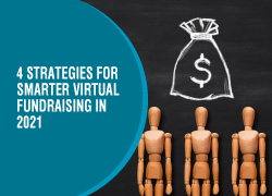 In 2021, elevate your virtual fundraising efforts with these intelligent strategies.