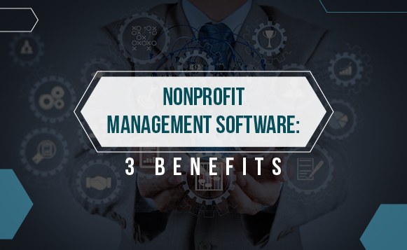 There are plenty of benefits to using nonprofit management software.