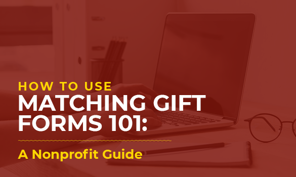Here's a guide on how to use matching gift forms.
