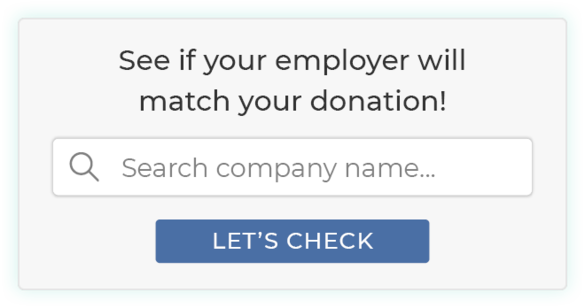 Use Double the Donation's search tool to find the top matching gift companies.