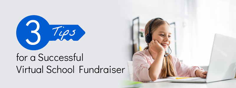 3 Tips for a successful virtual school fundraiser.