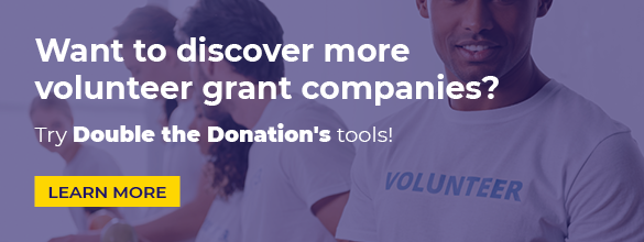 Find more volunteer grant companies with Double the Donation!