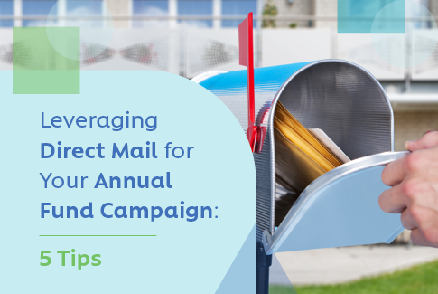Leveraging Direct Mail for Your Annual Fund Campaign: 5 Tips