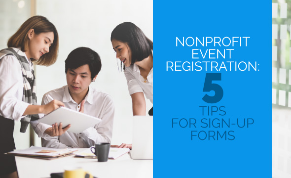 Learn how to improve your nonprofit's event sign-up forms with these tips.