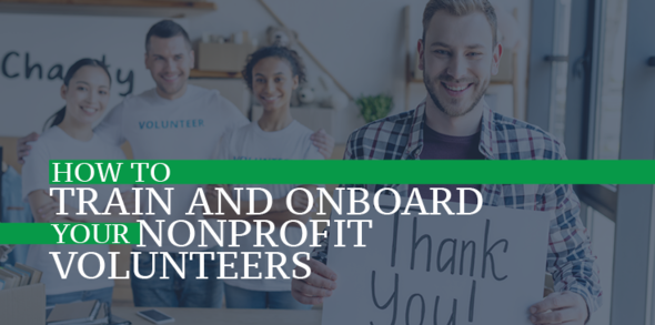 How to Train and Onboard Your Nonprofit Volunteers