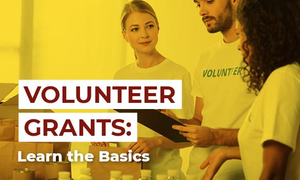 Volunteer Grants - Learn the Basics