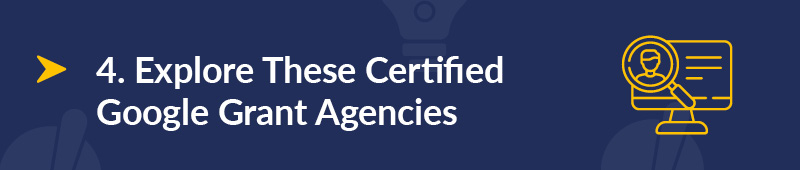 Explore these top certified Google Grant agencies.