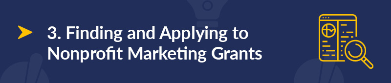 Let's review how to find and apply to marketing grants for nonprofits.
