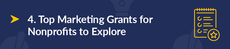 Explore these top marketing grants for nonprofits.