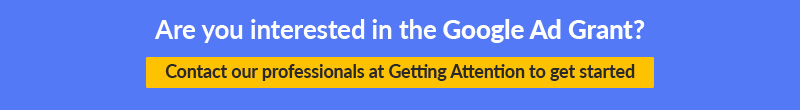 Partner with Getting Attention to get started with the Google Grant, a marketing grant for nonprofits.