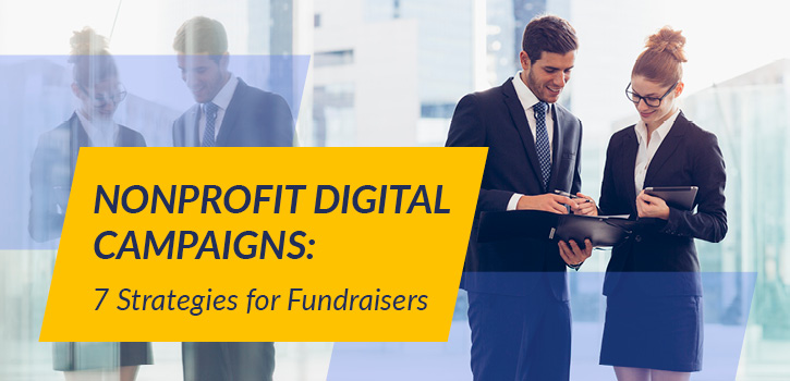 Explore these strategies for nonprofit digital campaigns.