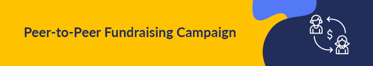 Check out peer-to-peer fundraising campaigns.