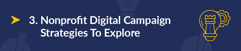 Here are some nonprofit digital campaigns to explore.