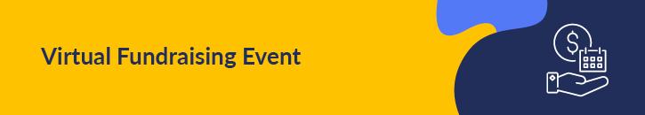 Let's explore Virtual fundraising event digital campaigns.