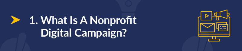 What is a nonprofit digital campaign?