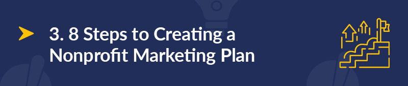 Let's dive into how to create a nonprofit marketing plan.