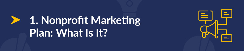 What is a nonprofit marketing plan?