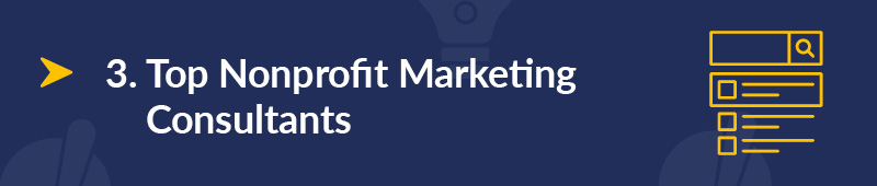 Here are the top nonprofit marketing consultants we recommend.