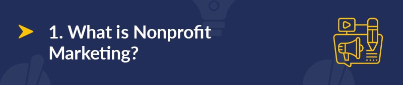 What is nonprofit marketing?