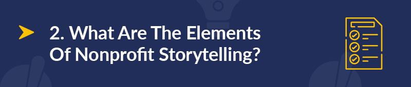 What are the elements of nonprofit storytelling?